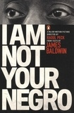 James Baldwin et Raoul Peck - I am Not Your Negro.
