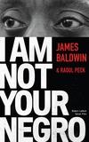 James Baldwin - I am not your negro.