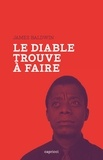 James Baldwin - Le diable trouve à faire.