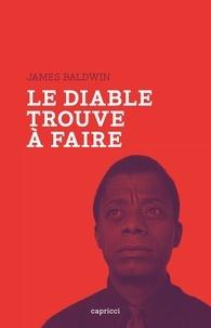 James Baldwin - Le diable trouve à faire.