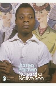 James Baldwin - Notes of a native son.