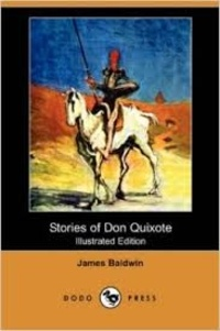 James Baldwin - Stories of Don Quixote.