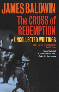 James Baldwin - The Cross of Redemption - Uncollected Writings.