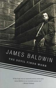 James Baldwin - The Devil Finds Work.