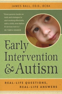 James Ball - Early Intervention and Autism - Real-Life Questions, Real-Life Answers.