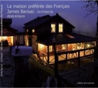 James Bansac - La maison préférée des Français.