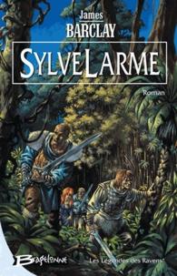 James Barclay - La légende des Ravens Tome 1 : SylveLarmes.