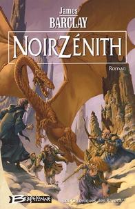 James Barclay - Les chroniques des Ravens Tome 2 : NoirZénith.