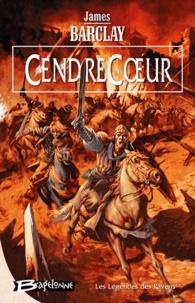 James Barclay - Les Légendes des Ravens Tome 2 : CendreCoeur.