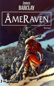 James Barclay - Les Légendes des Ravens Tome 4 : AmeRaven.