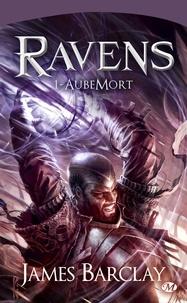 James Barclay - Ravens Tome 1 : AubeMort.