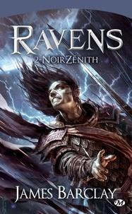 James Barclay - Ravens Tome 2 : NoirZénith.