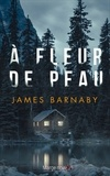 James Barnaby - A fleur de peau.