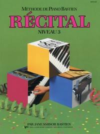 James Bastien - Méthode de piano Bastien - Récital niveau 3.
