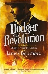 James Benmore - Dodger of the Revolution - Join the Artful Dodger for a Parisian adventure!.