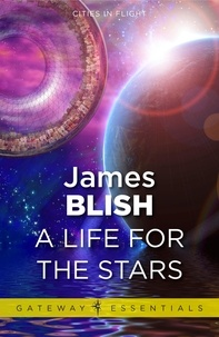 James Blish - A Life For The Stars - Cities in Flight Book 2.