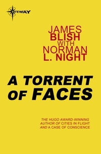 James Blish et Norman L. Knight - A Torrent of Faces.