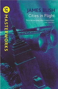 James Blish - Cities in Flight.