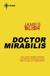 James Blish - Doctor Mirabilis - After Such Knowledge Book 2.