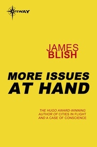 James Blish - More Issues At Hand.
