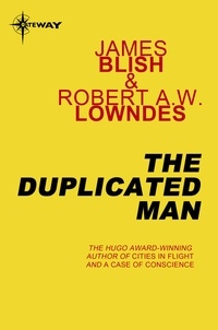 James Blish et Robert A.W. Lowndes - The Duplicated Man.