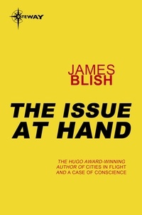 James Blish - The Issue At Hand.