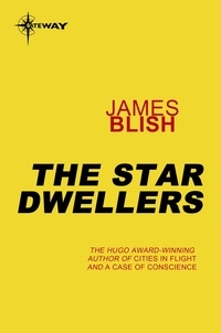 James Blish - The Star Dwellers - Heart Stars Book 1.