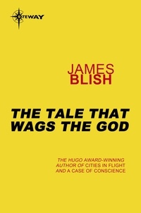 James Blish - The Tale That Wags The God.