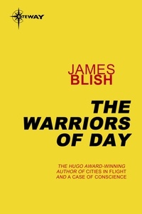 James Blish - The Warriors of Day.
