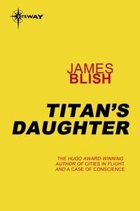 James Blish - Titan's Daughter.