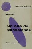 James Blish - Un cas de conscience.
