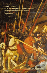 James Bloedé - Paolo Uccello et la représentation du mouvement - Regards sur La Bataillle de San Romano.
