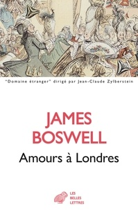 James Boswell - Amours à Londres - Journal 1762-1763.