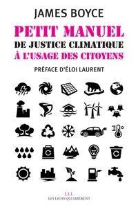 James Boyce - Petit manuel de justice climatique à l'usage des citoyens.