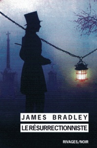 James Bradley - Le Résurrectionniste.