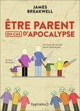 James Breakwell - Etre parent en cas d'apocalypse.