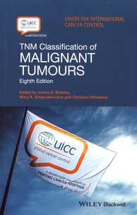 James Brierley et Mary Gospodarowicz - TNM Classification of Malignant Tumours.