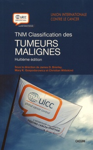 James Brierley et Mary Gospodarowicz - TNM - Classification des tumeurs malignes.