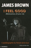 James Brown - I feel good - Mémoires d'une vie.