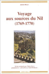 James Bruce - Voyage aux sources du Nil (1769-1770).