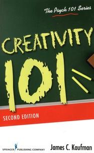 James C. Kaufman - Creativity 101.