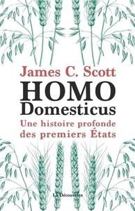 James C. Scott - Homo domesticus - Une histoire profonde des premiers Etats.