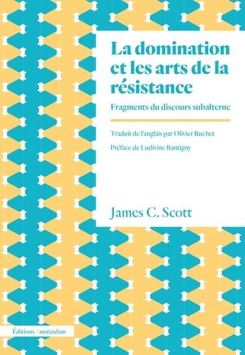 La domination et les arts de la résistance. Fragments du discours subalterne