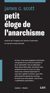 James C. Scott - Petit éloge de l'anarchisme.