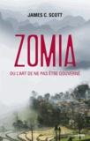 James C. Scott - Zomia ou l'art de ne pas être gouverné.