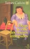 James Canon - Dans la ville des veuves intrépides.