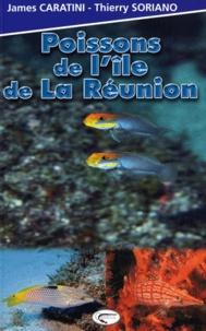James Caratini et Thierry Soriano - Poissons de l'île de La Réunion.