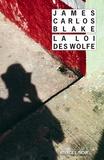James Carlos Blake - La loi des Wolfe.
