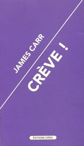 James Carr - Crève !.