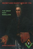 James Caulfield - Secret and Silent Men of 1798 - The Great Irish Rebellion, édition en langue anglaise.
